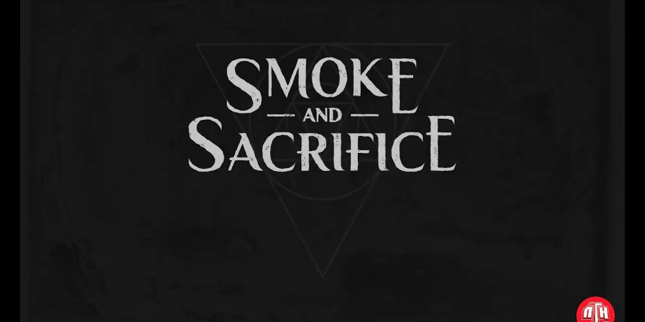 Smoke And Sacrifice Gameplay
