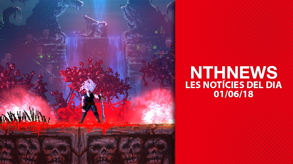 NTHNews: Les notícies del dia (01/06/2018)