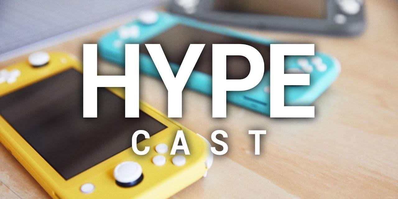 [NTH] HypeCast: Nintendo Switch Lite- 10/7/19