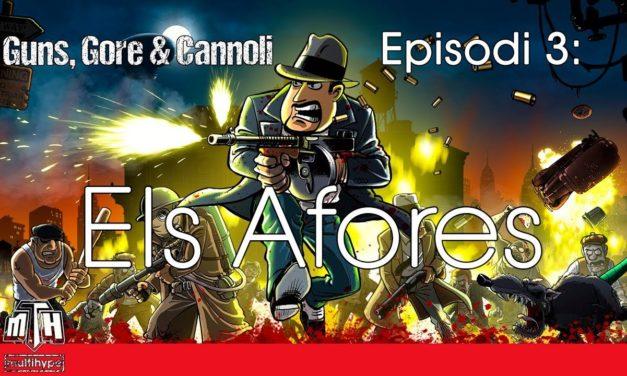 [MULTIHYPE] Guns, Gore & Cannoli (Episodi 03: Els Afores)