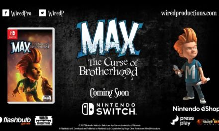 [NOTA DE PREMSA]: MAX: THE CURSE OF BROTHERHOOD (NINTENDO SWITCH)