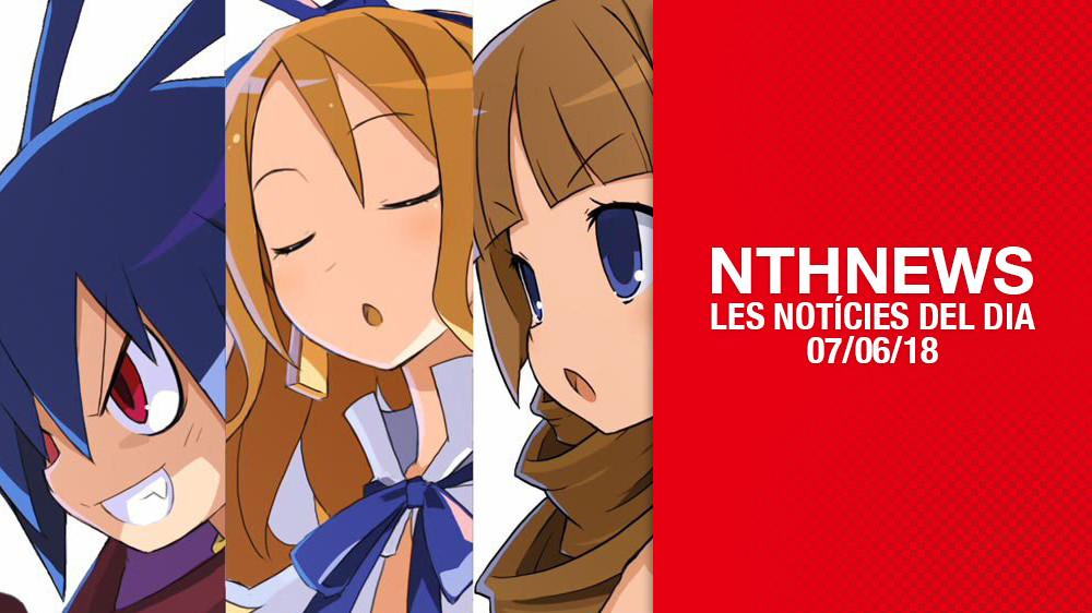 NTHNEWS: LES NOTÍCIES DEL DIA (07/06/18)